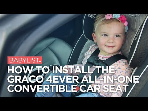 How to Install the Graco 4Ever All-in-One Convertible Car Seat - Babylist
